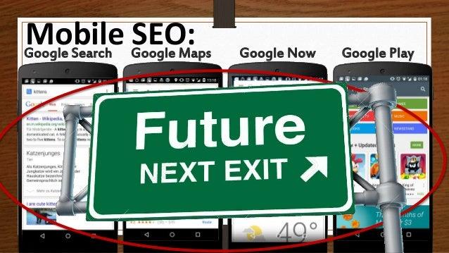Google Search Google Maps Google Now Google Play Mobile SEO: