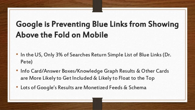 Google is Preventing Blue Links from Showing Above the Fold on Mobile • In the US, Only 3% of Searches Return Simple List ...