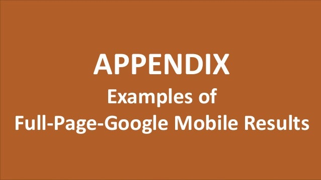 Thanks!! Cindy Krum CEO & Founder, MobileMoxie cindy@mobilemoxie.com @Suzzicks APPENDIX Examples of Full-Page-Google Mobil...