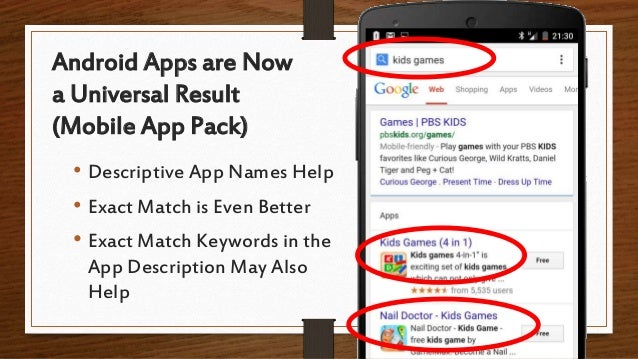 Android Apps are Now a Universal Result (Mobile App Pack) • Descriptive App Names Help • Exact Match is Even Better • Exac...