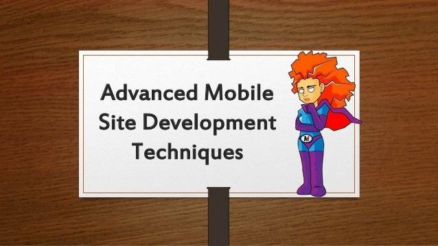 Advanced Mobile Site Development Techniques