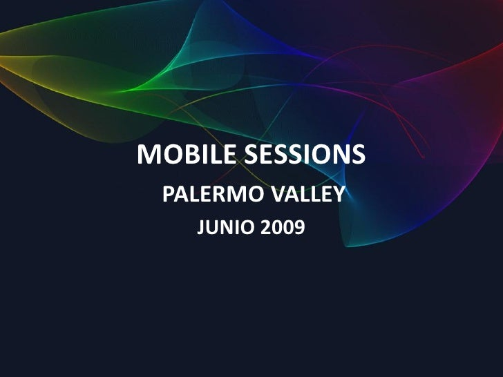 MOBILE SESSIONS  PALERMO VALLEY    JUNIO 2009