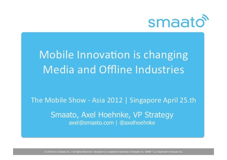 Mobile Innova,on is changing     Media and Offline Industries  The Mobile Show -‐ Asia 2012 ...