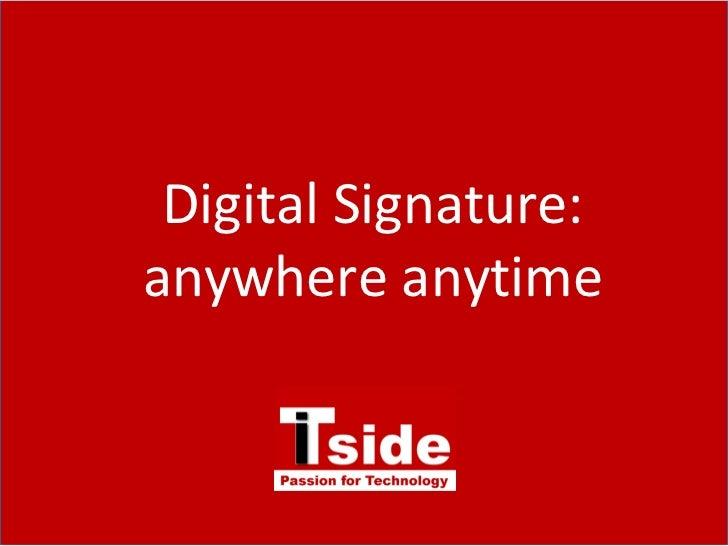 Digital Signature: anywhere anytime
