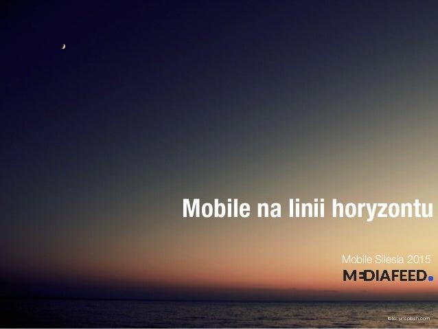 Mobile na linii horyzontu Mobile Silesia 2015 foto: unsplash.com