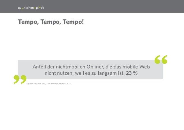 19  Tempo, Tempo, Tempo!  Anteil der nichtmobilen Onliner, die das mobile Web nicht nutzen, weil es zu langsam ist: 23 % Q...