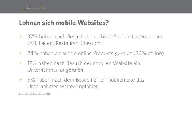 20  Lohnen sich mobile Websites? ++ 37% haben nach Besuch der mobilen Site ein Unternehmen (z.B. Laden/Restaurant) besucht...