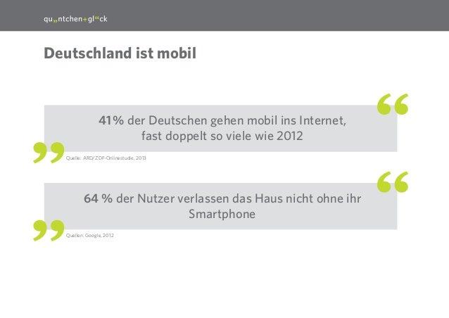 4  Deutschland ist mobil  41% der Deutschen gehen mobil ins Internet, fast doppelt so viele wie 2012 Quelle: ARD/ZDF-Onli...