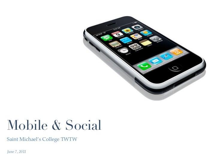 Mobile & SocialSaint Michael's College TWTWJune 7, 2011