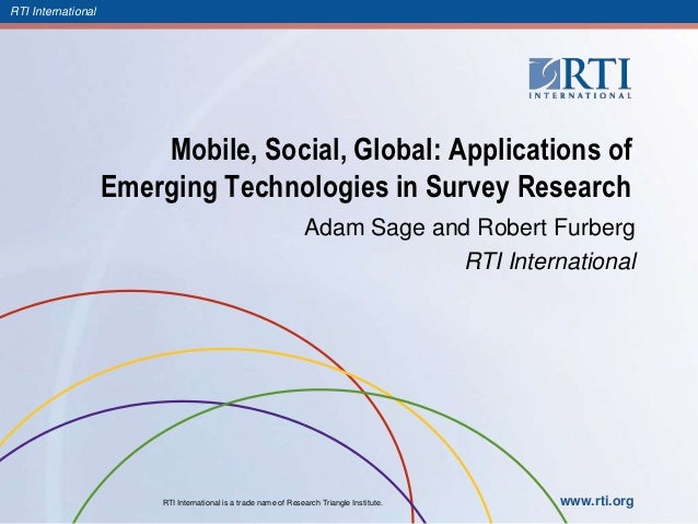 RTI International                        Mobile, Social, Global: Applications of                    Emerging Technologies ...