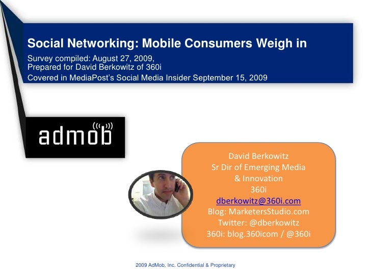 Social Networking: Mobile Consumers Weigh in<br />Survey compiled: August 27, 2009,Prepared for David Berkowitz of 360i<br...