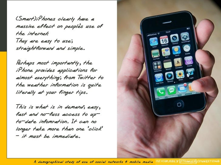 (Smart)iPhones clearly have a massive ef fect on people use of                         's the internet. They are easy to u...