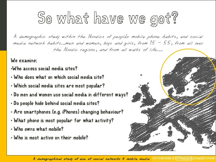 So what have we got?  A demographic study within the Nordics of people mobile phone habits, and social                    ...
