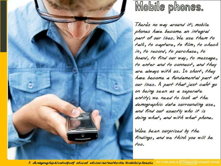 Mobile phones.                                                         There no way around it; mobile                     ...