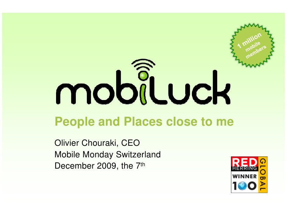 People and Places close to me Olivier Chouraki, CEO Mobile Monday Switzerland December 2009, the 7th