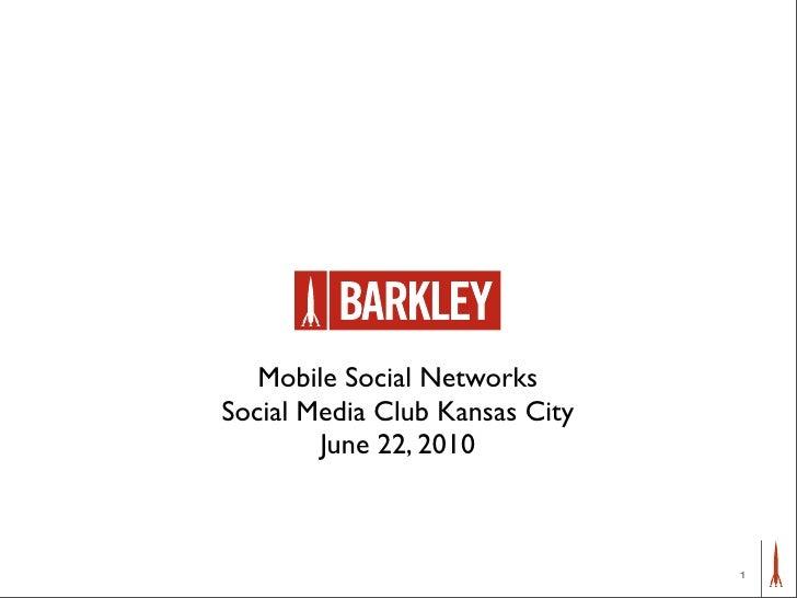 Mobile Social Networks Social Media Club Kansas City         June 22, 2010                                    1