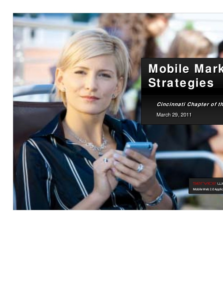 Mobile Marketing                              Strategies                                   Cincinnati Chapter of the AMA  ...
