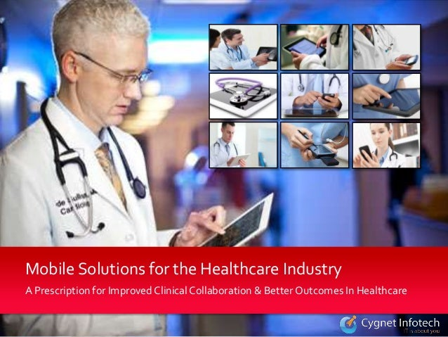 A Prescription for Improved Clinical Collaboration & Better Outcomes In HealthcareMobile Solutions for the Healthcare Indu...