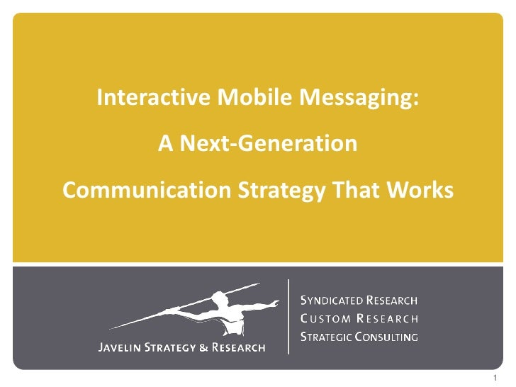 Interactive Mobile Messaging: A Next-Generation Communication Strategy That Works<br />1<br />