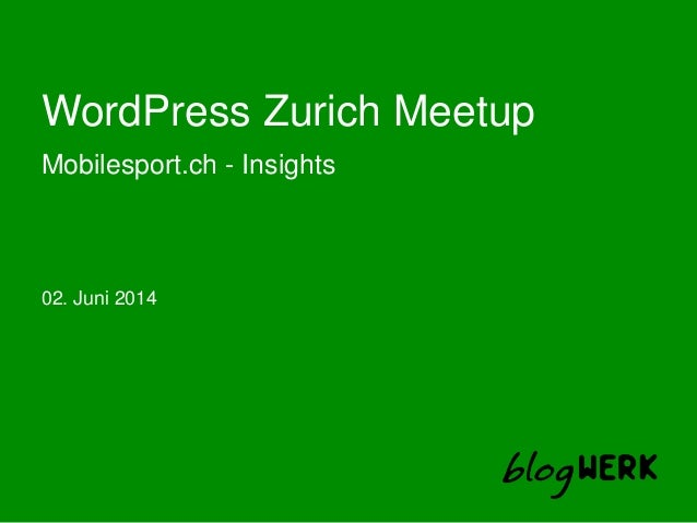 WordPress Zurich Meetup Mobilesport.ch - Insights 02. Juni 2014