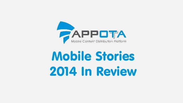 Mobile Stories 2014 In Review