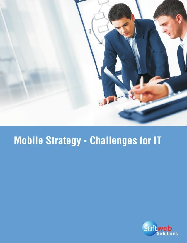 Mobile Strategy - Challenges for IT                                 Solutions