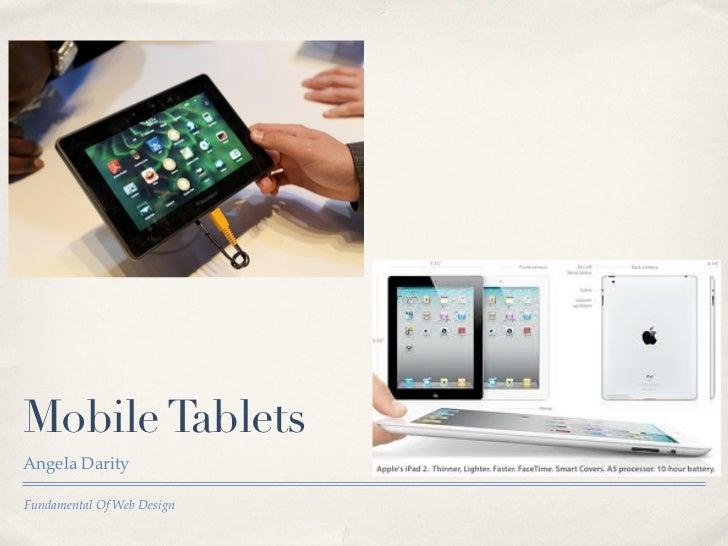 Mobile TabletsAngela DarityFundamental Of Web Design