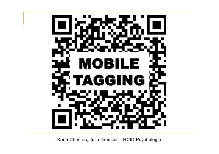 MOBILE        TAGGING    Karin Christen, Julia Dressler – HCID Psychologie