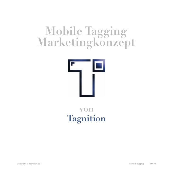 Mobile Tagging                    Marketingkonzept                              von                           TagnitionCop...