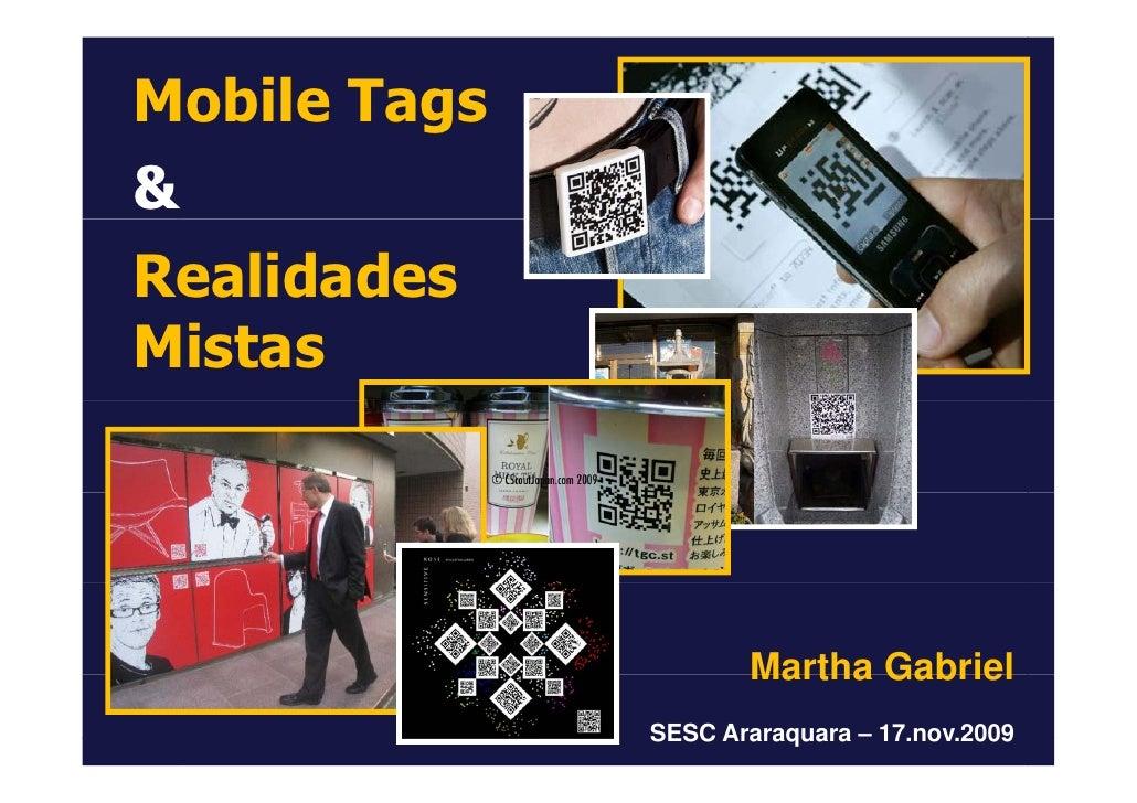 Mobile Tags          g & Realidades Mistas                          Martha Gabriel               SESC Araraquara – 17.nov....