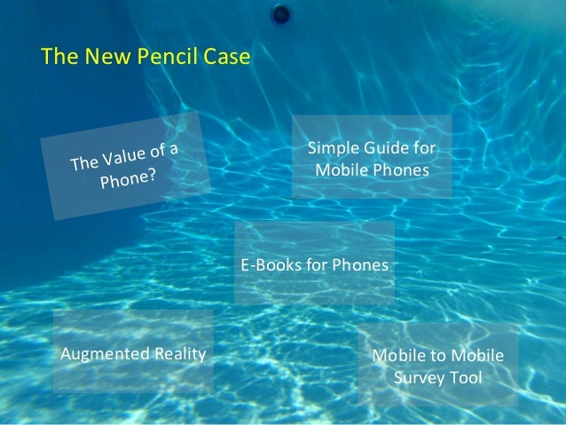 The New Pencil Case Mobile to Mobile Survey Tool Augmented Reality E-Books for Phones Simple Guide for Mobile PhonesThe Va...