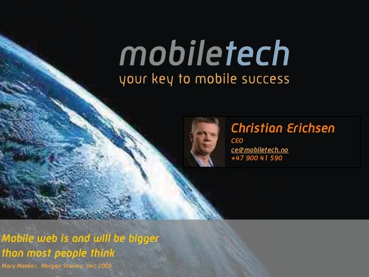 Christian Erichsen                                       CEO                                       ce@mobiletech.no       ...