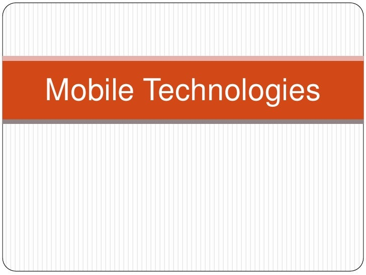Mobile Technologies<br />