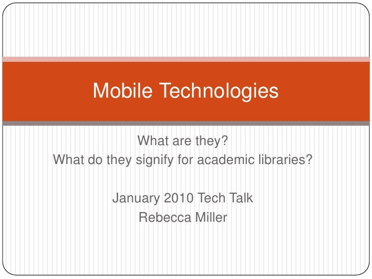 What are they?<br />What do they signify for academic libraries?<br />January 2010 Tech Talk<br />Rebecca Miller<br />Mobi...
