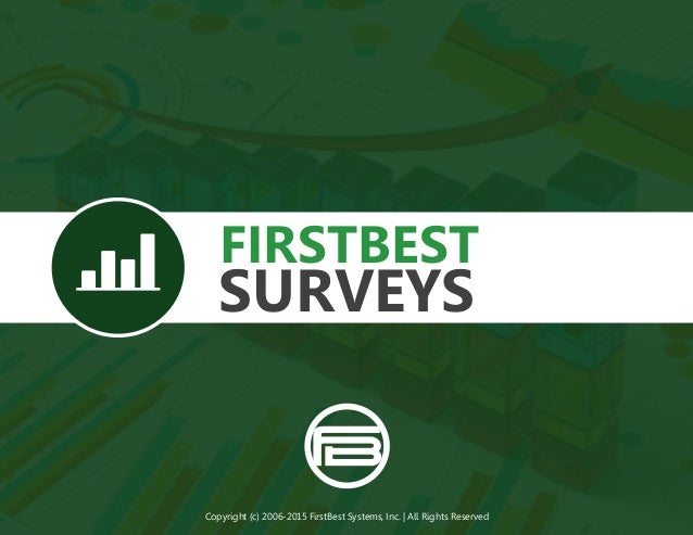 FIRSTBEST SURVEYS Copyright (c) 2006-2015 FirstBest Systems, Inc. | All Rights Reserved