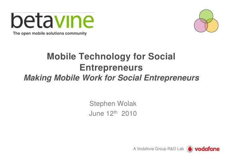 The open mobile solutions community<br />Mobile Technology for Social EntrepreneursMaking Mobile Work for Social Entrepren...