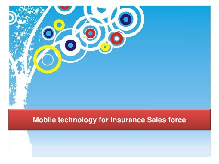 Mobile technology for Insurance Sales force