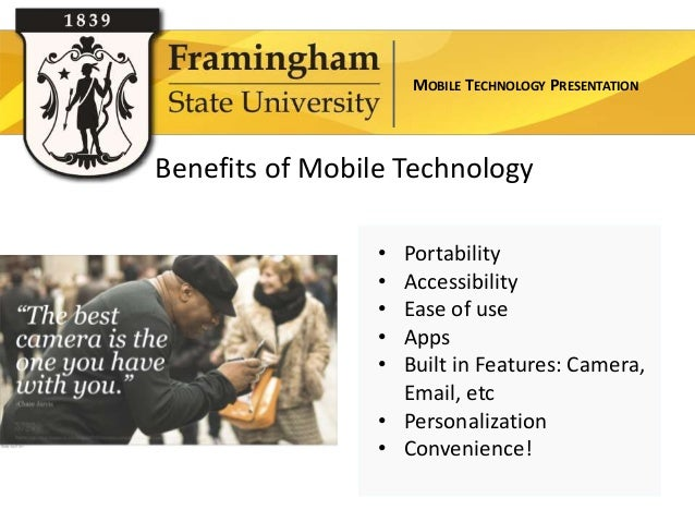 MOBILE TECHNOLOGY PRESENTATIONBenefits of Mobile Technology                 • Portability                 • Accessibility ...
