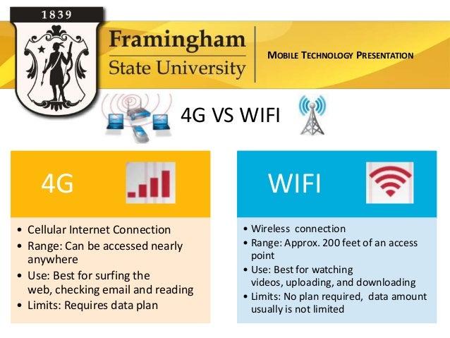 MOBILE TECHNOLOGY PRESENTATION                              4G VS WIFI    4G                                   WIFI• Cellu...