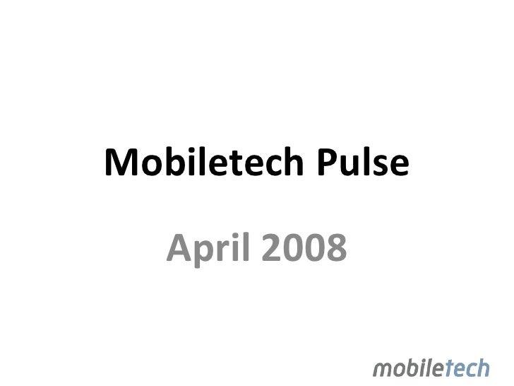 Mobiletech Pulse     April 2008
