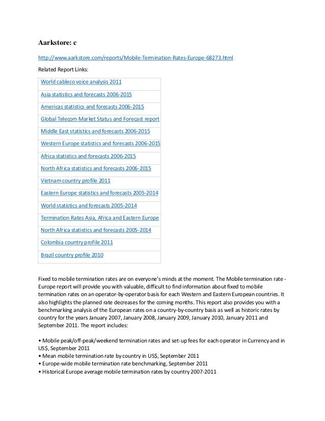 Aarkstore: chttp://www.aarkstore.com/reports/Mobile-Termination-Rates-Europe-68273.htmlRelated Report Links: World cableco...
