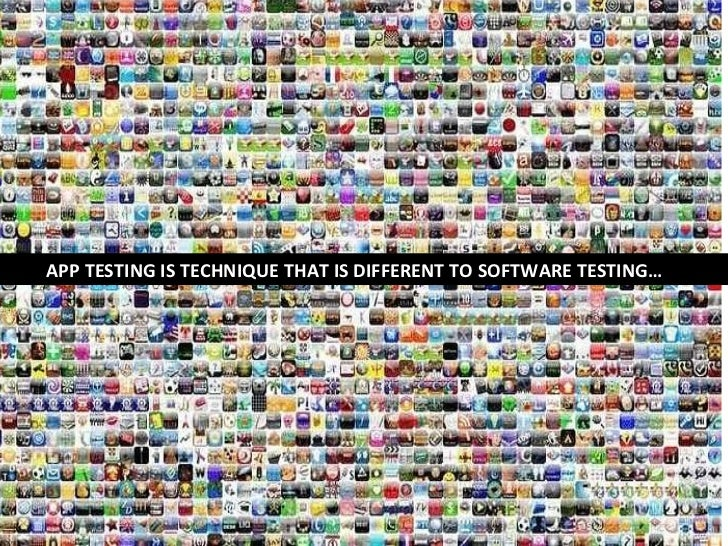 APP TESTING IS TECHNIQUE THAT IS DIFFERENT TO SOFTWARE TESTING…