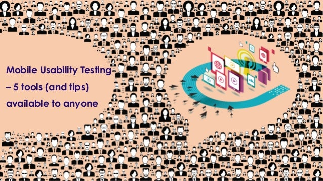 www.usability247.com Mobile Usability Testing – 5 tools (and tips) available to anyone