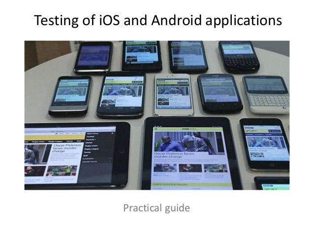 Testing of iOS and Android applications Practical guide