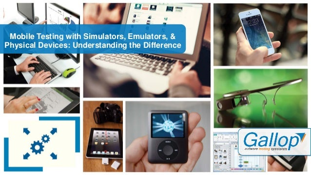 difference between emulator and simulator in mobile testing