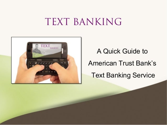 TEXT BANKING A Quick Guide to American Trust Bank's Text Banking Service