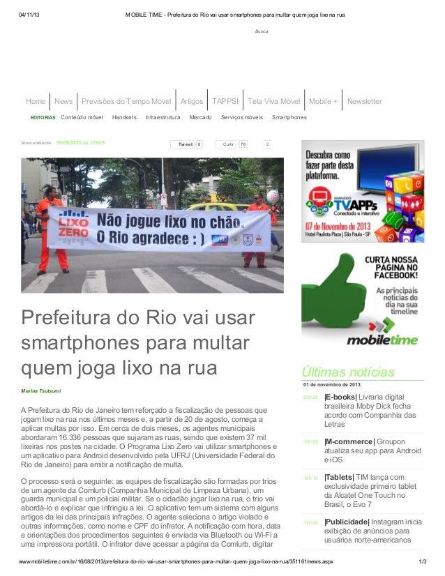 04/11/13  MOBILE TIME - Prefeitura do Rio vai usar smartphones para multar quem joga lixo na rua Busca  Home  News  Previs...