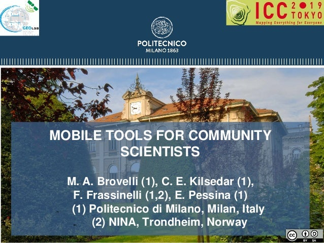 MOBILE TOOLS FOR COMMUNITY SCIENTISTS M. A. Brovelli (1), C. E. Kilsedar (1), F. Frassinelli (1,2), E. Pessina (1) (1) (1)...