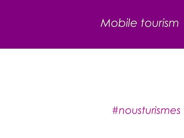 Mobile tourism  #nousturismes