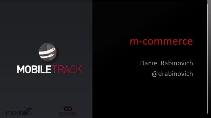 m-‐commerce   Daniel Rabinovich      @drabinovich